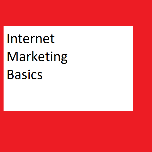 Internet Marketing Basics-Finding Your Place Online